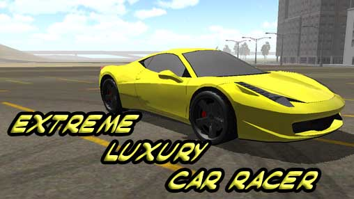 Download Extreme luxury car racer Android free game. Get full version of Android apk app Extreme luxury car racer for tablet and phone.