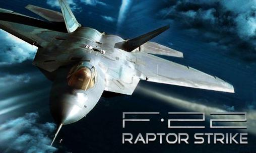 Download F-22 Raptor strike: Jet fighter Android free game. Get full version of Android apk app F-22 Raptor strike: Jet fighter for tablet and phone.