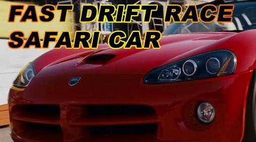 Download Fast drift race. Safari car Android free game. Get full version of Android apk app Fast drift race. Safari car for tablet and phone.