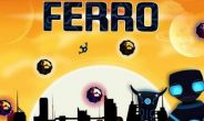 In addition to the game Prehistoric Park for Android phones and tablets, you can also download Ferro: Robot on the run for free.
