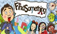 In addition to the game My Little Plane for Android phones and tablets, you can also download Find something for free.