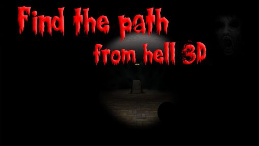 Screenshots of the Find the path: From hell 3D for Android tablet, phone.