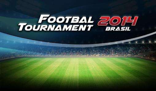 Download Football tournament 2014 Brasil Android free game. Get full version of Android apk app Football tournament 2014 Brasil for tablet and phone.