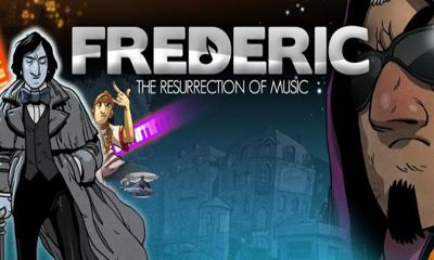 Download Frederic Resurrection of Music Android free game. Get full version of Android apk app Frederic Resurrection of Music for tablet and phone.