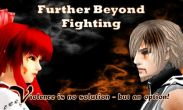 In addition to the game Green Farm 3 for Android phones and tablets, you can also download Further Beyond Fighting for free.