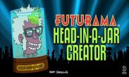 In addition to the game Doom Buggy for Android phones and tablets, you can also download Futurama Head-in-a-Jar Creator for free.