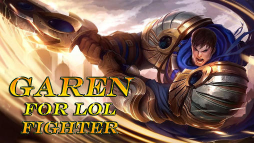 Download Garen for LOL fighter Android free game. Get full version of Android apk app Garen for LOL fighter for tablet and phone.