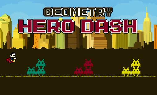 Download Geometry: Hero dash Android free game. Get full version of Android apk app Geometry: Hero dash for tablet and phone.