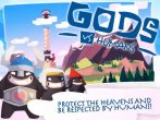 In addition to the game  for Android phones and tablets, you can also download Gods vs humans for free.