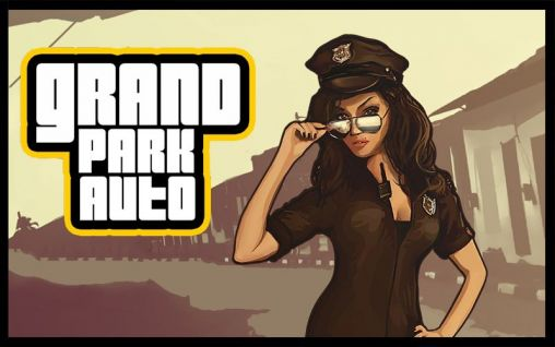 Download Grand park auto Android free game. Get full version of Android apk app Grand park auto for tablet and phone.