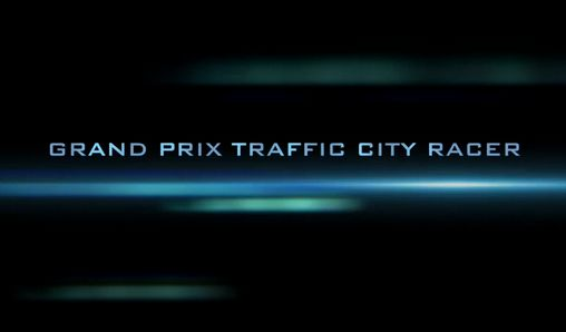 Download Grand prix traffic city racer Android free game. Get full version of Android apk app Grand prix traffic city racer for tablet and phone.