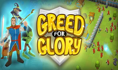 Screenshots of the Greed for Glory for Android tablet, phone.