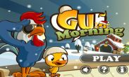 In addition to the best Android game Gu Morning for Galaxy S4 I9500 download other free Samsung Galaxy S4 I9500 games for Android.