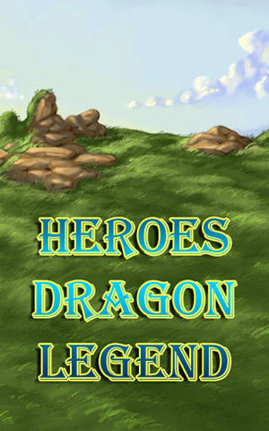 Download Heroes dragon legend Android free game. Get full version of Android apk app Heroes dragon legend for tablet and phone.