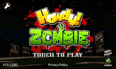 Download Howdy! Zombie Android free game. Get full version of Android apk app Howdy! Zombie for tablet and phone.