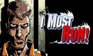 In addition to the game Kill Zombies for Android phones and tablets, you can also download I Must Run! for free.