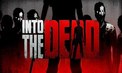 Screenshots of the Into the dead for Android tablet, phone.