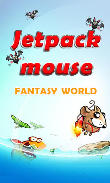 Download Jetpack mouse: Fantasy world Android free game. Get full version of Android apk app Jetpack mouse: Fantasy world for tablet and phone.