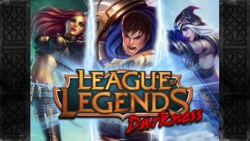 Download League of legends: Darkness Android free game. Get full version of Android apk app League of legends: Darkness for tablet and phone.