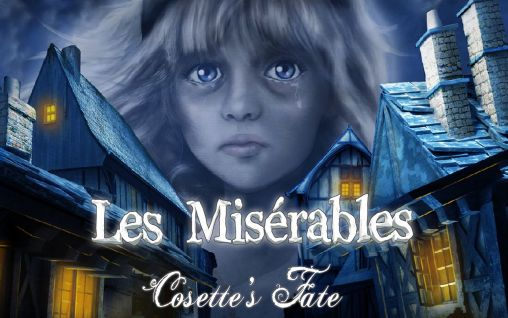 Download Les Misérables: Cosette's fate Android free game. Get full version of Android apk app Les Misérables: Cosette's fate for tablet and phone.