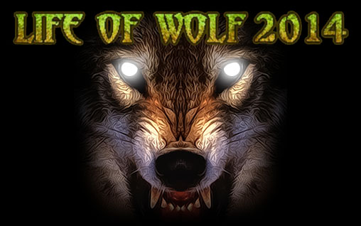 Download Life of wolf 2014 Android free game. Get full version of Android apk app Life of wolf 2014 for tablet and phone.