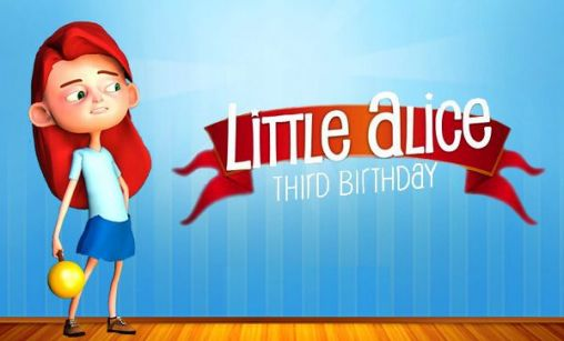 Download Little Alice: Third birthday Android free game. Get full version of Android apk app Little Alice: Third birthday for tablet and phone.