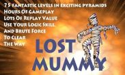 In addition to the game  for Android phones and tablets, you can also download Lost Mummy for free.