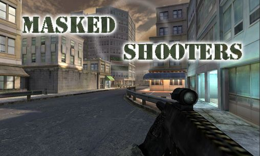 Download Masked shooters Android free game. Get full version of Android apk app Masked shooters for tablet and phone.