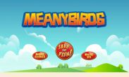 In addition to the game Dragon Story New Dawn for Android phones and tablets, you can also download Meany Birds for free.