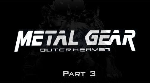 Download Metal gear: Outer heaven. Part 3 Android free game. Get full version of Android apk app Metal gear: Outer heaven. Part 3 for tablet and phone.