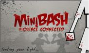 In addition to the game Lara Croft: Guardian of Light for Android phones and tablets, you can also download MiniBash Violence connected for free.