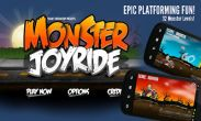 In addition to the game Nyanko Ninja for Android phones and tablets, you can also download Monster Joyride for free.