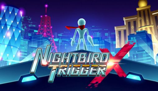 Download Nightbird trigger X Android free game. Get full version of Android apk app Nightbird trigger X for tablet and phone.