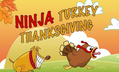 Download Ninja turkey: Thanksgiving Android free game. Get full version of Android apk app Ninja turkey: Thanksgiving for tablet and phone.
