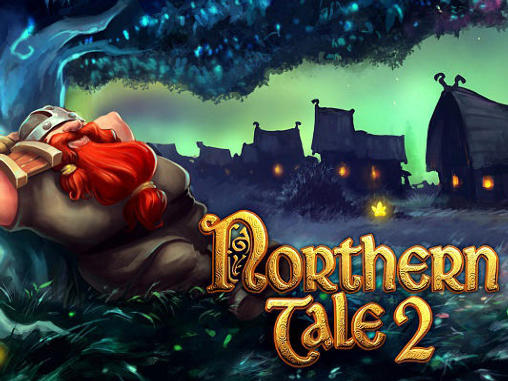Download Northern tale 2 Android free game. Get full version of Android apk app Northern tale 2 for tablet and phone.