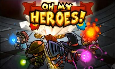 Screenshots of the Oh my heroes! for Android tablet, phone.