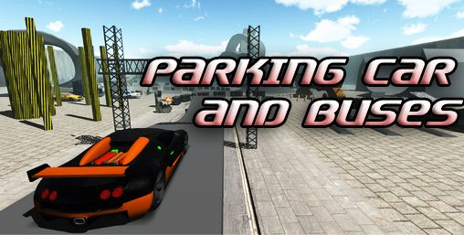 Download Parking car and buses Android free game. Get full version of Android apk app Parking car and buses for tablet and phone.