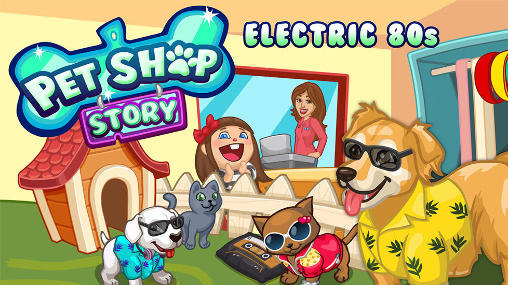 Download Pet shop story: Electric 80s Android free game. Get full version of Android apk app Pet shop story: Electric 80s for tablet and phone.