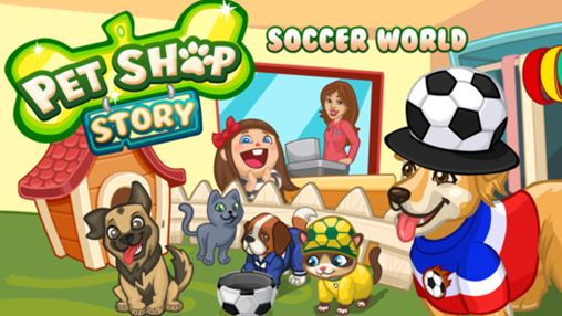 Download Pet shop story: Soccer world Android free game. Get full version of Android apk app Pet shop story: Soccer world for tablet and phone.