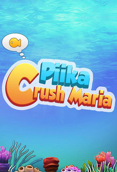 Download Piika: Crush maria Android free game. Get full version of Android apk app Piika: Crush maria for tablet and phone.