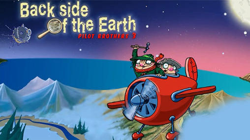 Download Pilot brothers 3: Back side of the Earth Android free game. Get full version of Android apk app Pilot brothers 3: Back side of the Earth for tablet and phone.