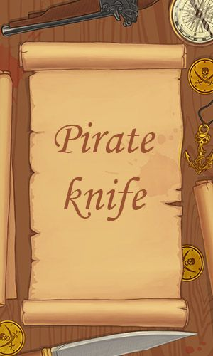 Download Pirate knife Android free game. Get full version of Android apk app Pirate knife for tablet and phone.