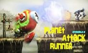 In addition to the game Stair Dismount for Android phones and tablets, you can also download Planet Attack Runner for free.