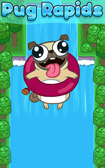 Download Pug rapids Android free game. Get full version of Android apk app Pug rapids for tablet and phone.