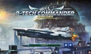 In addition to the game  for Android phones and tablets, you can also download R-Tech Commander Colony for free.
