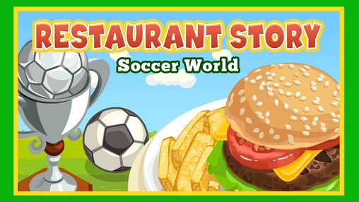 Download Restaurant story: Soccer world Android free game. Get full version of Android apk app Restaurant story: Soccer world for tablet and phone.