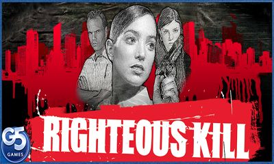 Screenshots of the Righteous Kill for Android tablet, phone.