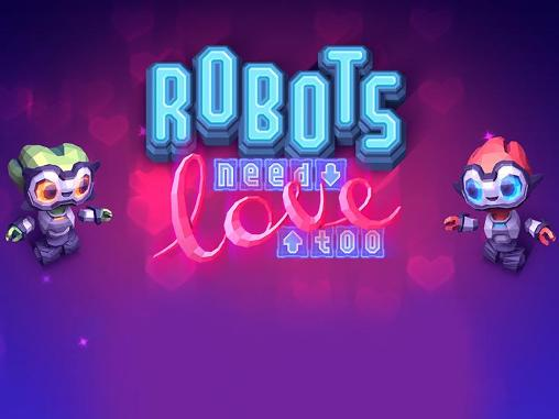Download Robots need love too Android free game. Get full version of Android apk app Robots need love too for tablet and phone.