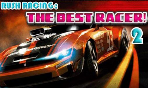 Download Rush racing 2: The best racer Android free game. Get full version of Android apk app Rush racing 2: The best racer for tablet and phone.