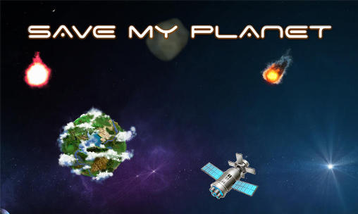 Download Save my planet Android free game. Get full version of Android apk app Save my planet for tablet and phone.